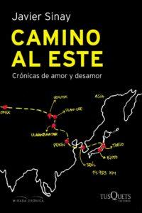 Camino al este - Javier Sinay tapa