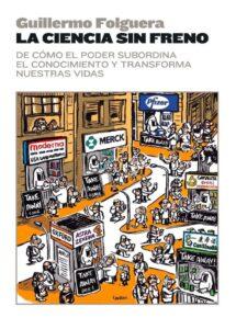 La ciencia sin freno - Guillermo Folguera